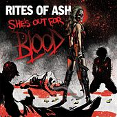 She's out for Blood by Rites Of Ash