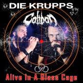 Alive In A Glass Cage von Die Krupps