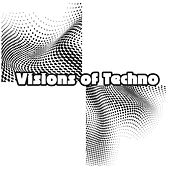 Visions of Techno by Various Artists