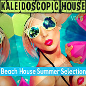 Kaleidoscope House, Vol. 5 - Beach House Summer Selection by Various Artists