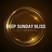 Deep Sunday Bliss by Lazy Hammock