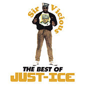 Sir Vicious: The Best of Just-Ice by Just-Ice