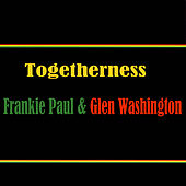Togetherness Frankie Paul & Glen Washington by Various Artists