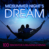 Midsummer Night's Dream: 100 Tracks for a Relaxing Evening by Various Artists