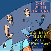 One with Nature: Walking Music, Vol. 2 - New Age by Jeffrey Reid Baker