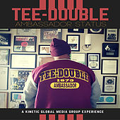 Ambassador Status by Tee Double