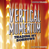 Vertical Momentum: Trading My Sorrows by Various Artists