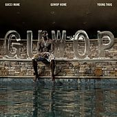 Guwop Home (feat. Young Thug) by Gucci Mane