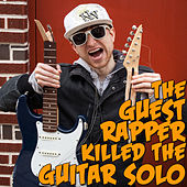 The Guest Rapper Killed The Guitar Solo by The Key of Awesome