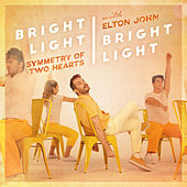 Symmetry of Two Hearts (feat. Elton John) [Remixes] by Bright Light Bright Light