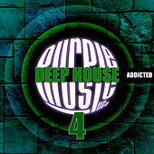 Deep House Addicted, Vol. 4 by Various Artists
