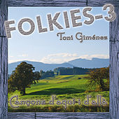 Folkies-3 (Cançons D'Aquí I D'Allà) by Toni Giménez