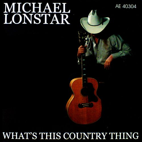 What's This Country Thing by Michael Lonstar