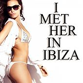 I Met Her in Ibiza by Various Artists