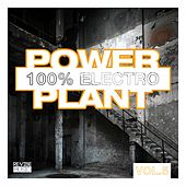 Power Plant - 100% Electro, Vol. 6 by Various Artists