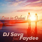 Love in Dubai (Rework) by DJ Sava