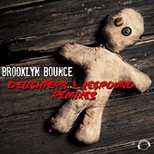 Delighters & LeGround Remixes by Brooklyn Bounce