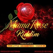 Mama Rose Riddim by Various Artists