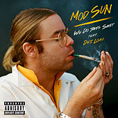 We Do This Shit by Mod Sun