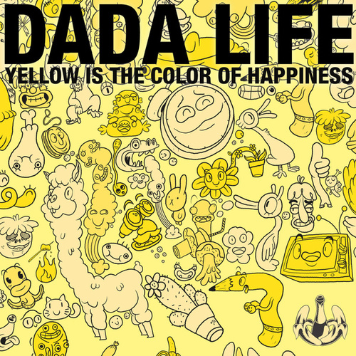 Yellow Is The Color Of Happiness by Dada Life