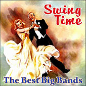 Swing Time - The Best Big Bands by Various Artists