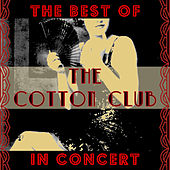 The Best of the Cotton Club in Concert by Various Artists