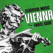 Classical Music Travel Guide: Vienna by Various Artists