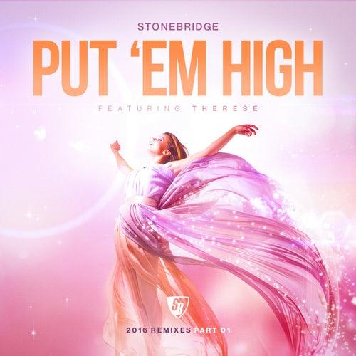 Put 'Em High (2016 Remixes, Pt. 1) by Stonebridge