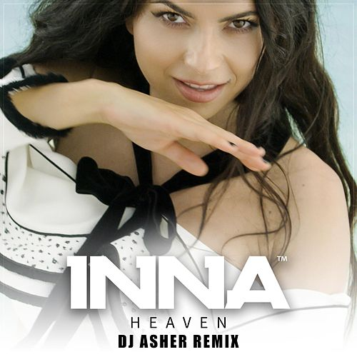 Heaven (DJ Asher Remix) by Inna