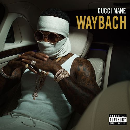 Waybach by Gucci Mane