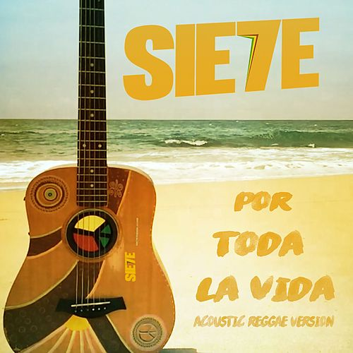 Por Toda La Vida (Acoustic Reggae Verison Remix) by Sie7e