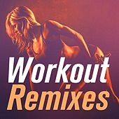Workout Remixes by Ultimate Dance Remixes