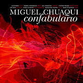 Miguel Chuaqui: Confabulario by Various Artists