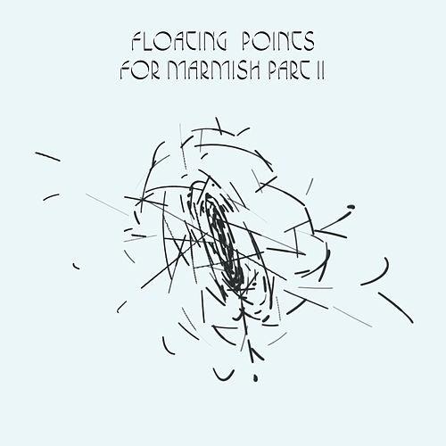 For Marmish Pt. 2 by Floating Points