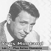 Les 50 plus belles chansons by Yves Montand