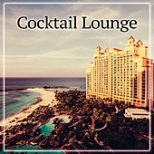Cocktail Lounge – Cocktail Bar, Chill Out Music, Ibiza by The Cocktail Lounge Players