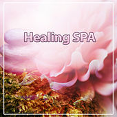 Healing SPA – Nature Sounds for Massage, Bliss Spa, Relaxing Spa Therapy by Soothing Sounds