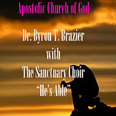 He's Able by Dr. Byron T. Brazier