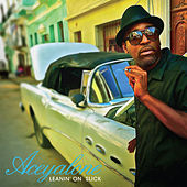 Leanin' on Slick by Aceyalone