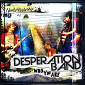 Worship Tools - Who You Are by Desperation Band