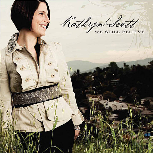 Worship Tools - We Still Believe by Kathryn Scott