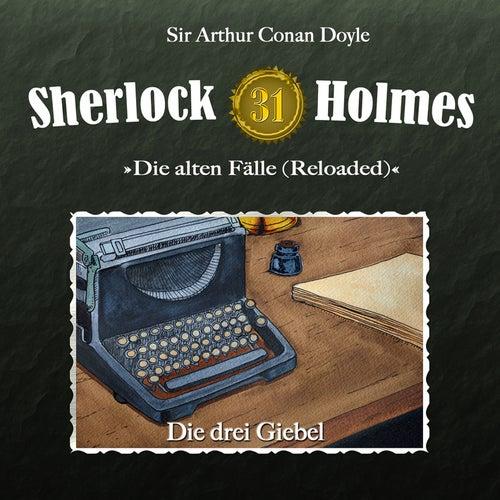 Die alten Fälle (Reloaded) - Fall 31: Die drei Giebel by Sherlock Holmes