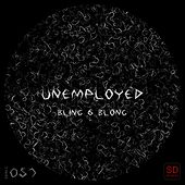 Bling & Blong by The Unemployed