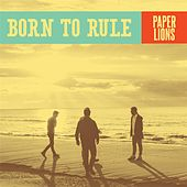 Born to Rule by Paper Lions