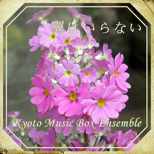 Tsubasawa Iranai (Music Box) by Kyoto Music Box Ensemble