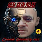 Cosmic Geometry (Remix) by Red Skin Noxe