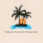 Palmen, Strand & Helgoland by Various Artists