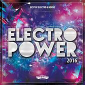 Electropower 2016: Best of Electro & House by Various Artists