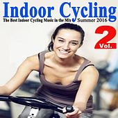 Indoor Cycling Summer 2016 Vol. 2 (The Best Indoor Cycling Music Spinning in the Mix) & DJ Mix by Various Artists