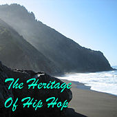 The Heritage Of Hip Hop von Various Artists